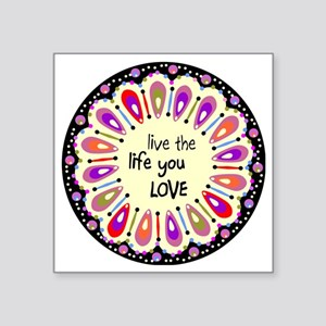 "lIve the life you love Coas Square Sticker 3"" x 3"""